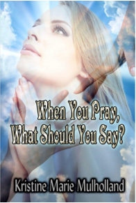 When You Pray, What Should You Say