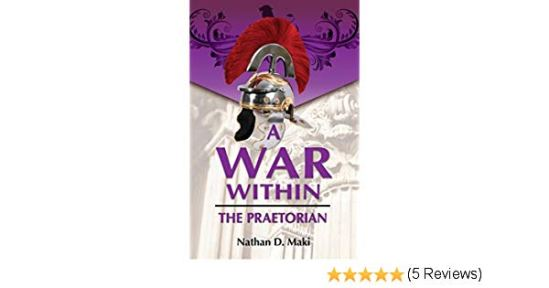 A War Within: The Praetorian (A War Within #3)   Evangelical